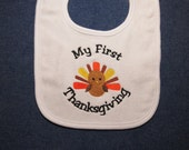 My First Thanksgiving Turkey White Baby Bib - Custom Orders Welcome....