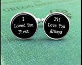 Groom Cufflinks, I Loved You First, I'll Love You Always, Mens Cuff Links, Wedding Cufflinks, Brass or Silver