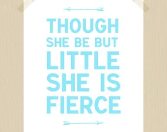 Printable Though She Be But Little She is Fierce Quote Baby Nursery Print Daughter Quote Print 8 x 10 Baby Girl Art Aqua White Nursery Art
