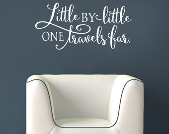 Little by little one travels far - Vinyl Wall Decal Vinyl Quote Wall Art