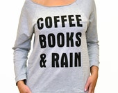 Coffee Books and Rain Off the Shoulder womens t shirt Birthday party fall sweater idea typography raglan tshirt Christmas Gift