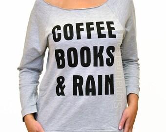 Womens Off the Shoulder Coffee Books and Rain Shirt tshirt Christmas Gift Birthday party fall sweater raglan typography t shirt