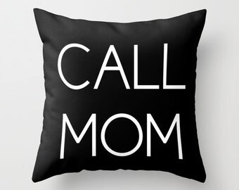 CALL MOM Throw Pillow, Text Pillow, Home Decor, Decorative Pillow Cover, Black White Cushion, Black White Pillow, Dorm Pillow, Black Pillow