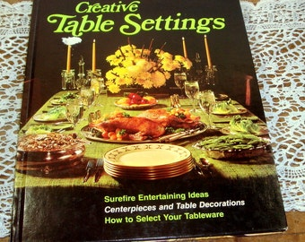 Creative Table Settings by Better Homes and Gardens, Centerpiece, Decorations, Linens to Sew, Formal and Buffets, Dinnerware, 1973  (748-15)
