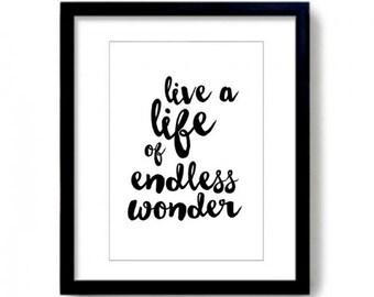 Live A Life Of Endless Wonder Art Print