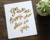 Distressed Gold Grey Skies Hand Written Gold Foil Print // Modern Gold Nursery Print // Happy When Skies are Grey