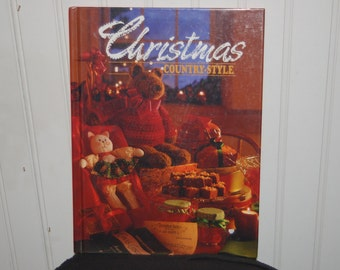 CHRISTMAS COUNTRY STYLE .... Craft Patterns, Recipes, Poetry, Baked Gifts, Confections, Candy, Knit, Crochet, Cross Stitch, Wreaths, Decor