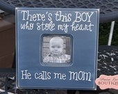 "12"" x 12"", Picture Frame, Quote Frame, There's this BOY, Who stole my heart, he calls me MOM, ready to ship FR14"