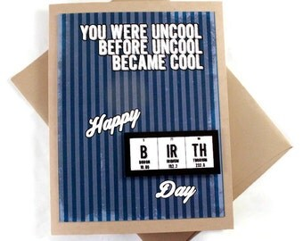 Science Birthday Card - Uncool Cool Hipster - Chemistry, Periodic Table of Elements - Nerd, Geek Gift for him