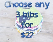 Choose any 3 baby bibs or bibdanas