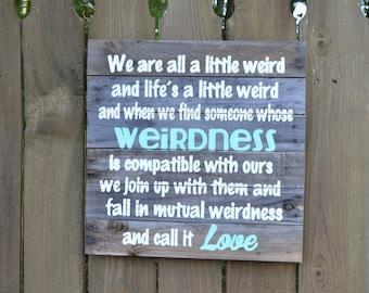 Dr Seuss Love is Weird Sign MADE TO ORDER