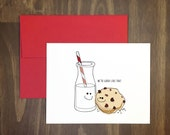 food love card / we're good like that / milk and cookies belong together / foodie pun / for significant other / funny anytime / best friend