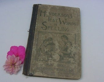 1894 Victorian Antique Book Henderson's Test Words English Orthography Definitions Pronunciation Spelling Speller Primitive School Text Book