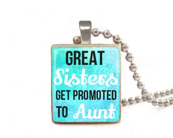 Blue Great Sisters Get Promoted to Aunt | New Aunt Gift | Aunt Necklace | Jewelry for Aunt | Sister in Law Necklace | Sister Necklace