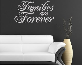 Families are forever....Family Vinyl Wall Lettering Words Sayings Removable Home Wall Decal Quotes