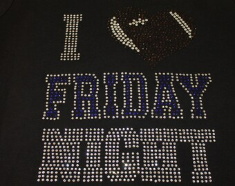 I LOVE FRIDAY Night Football Shirt, Football Shirt, Football Mom Shirt, Football Bling Shirt, Rhinestone Shirt, Football, Football Bling