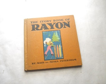 Story Book of Rayon by Maud & Miska Petersham