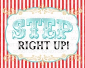 """Printable DiY Vintage Circus Step Right UP sign - 11"""" x 14"""" INSTANT DOWNLOAD"""