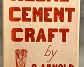 KEENE CEMENT CRAFT by O. Arnold Radtke, First Edition Hard Back with Dust Jacket, Illustrated How-To Book , 1943