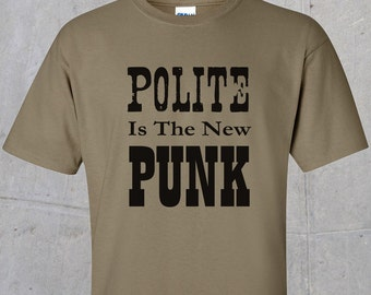 Polite is the New Punk - Tshirt