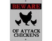 Attack Chicken Indoor/Outdoor Aluminum No Rust No Fade Sign