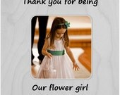 Thank You For Being Our Flower girl  personalized picture frame  flower girl gift Thank you for flowergirl