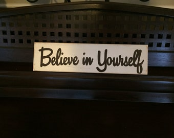 BELIEVE IN YOURSELF Sign Plaque Hand Painted Wood You Pick Color Inspirational