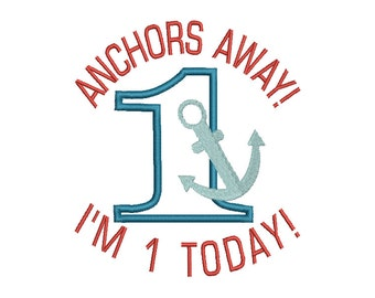 INSTANT DOWNLOAD Anchors Away I'm 1 today Applique embroidery design