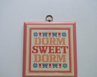 Vintage Dorm Sweet Dorm Sign 1984