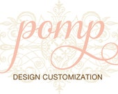 Design Customization — Add to your printable design order from my shop — Pomp