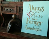 Always Kiss Your Farmer Goodnight 16 x 20 Canvas