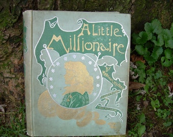 Antique Illustrated Children's Book -  A Little Millionaire - Martha L. Moodey