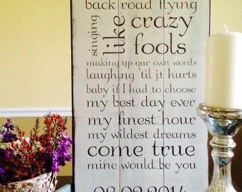 Wedding song painted on barn wood. Blake Sheltons lyrics 'Mine Would Be You'