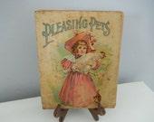 Victorian Children's Book - Rare Book - 1898 Child's Book - Pleasing Pets - Antique Child's Book - Nursery Book