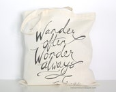 Wander Often Wonder Always® Official Brand tote bag by Hello Small World, Jon Traves quote tote, inspirational, hand-lettered, grocery bag