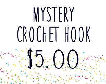 Mystery Crochet Hook-- FUN SUPRISE on your choice of Boye or Bates handmade polymer grip