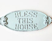 Bless This House. Robins Egg Blue Wall Hanging. Kitchen Plaque. Home Decor. Cast Iron Metal Welcome Sign. Housewarming Realtor. Gift for Her