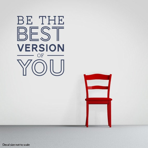 Be The Best Version Of You Quote: Best Version Of You Wall Decal Inspirational Wall Quote