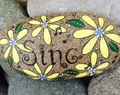 "Happy Rock - ""SING"" - Hand-Painted River Rock - Yellow Daisies"