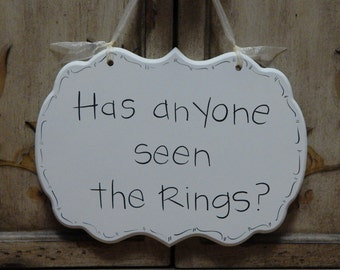 "Ring Bearer Sign - Hand Painted Wooden Cottage Chic Funny Ring Bearer Sign in child print font - ""Has anyone seen the Rings?"""