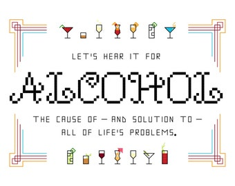 Cross Stitch Pattern -- Let's hear it for alcohol, funny cross stitch pattern, mixed drinks, martini, cosmopolitan