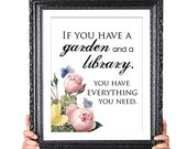 If you have a Garden and a Library, Garden Print, Library Decor, Botanical Illustration, Vintage Flower Art, Reading, Gift for Book Lover
