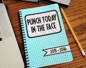Daily Planner 2016 2017 - Punch Today In the Face - Weekly Monthly 18 Month Student Agenda College Motivational Hearts Back to School