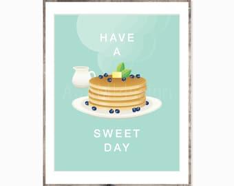 Have A Sweet Day Pancake Art - 8x10 - 11x14 - Printable PDF