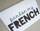 "Card for Friend, Funny Card, Fun Card - ""Pardon My French"""