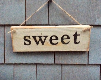 Sweet Rustic Sign