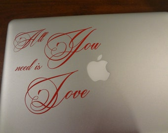 All You Need Is Love Decal Toshiba Dell Apple Decal MacBook Pro 13 inch Air PC Laptop 11 15 17 Decal Sticker Mac Tablet Sticker Gift Quote