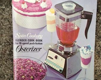 Spin Cookery Blender Cookbook, Osterizer Liquefier Blender 1966 Paperback