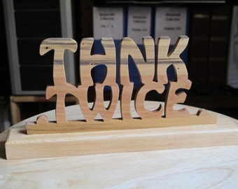 Think Twice Wood Desktop Sign