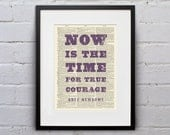Now Is The Time For True Courage - Bree Newsome - Inspirational Quote Dictionary Page Book Art Print - DPQU214